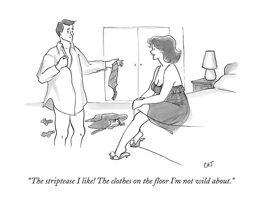 Woman To Man As He Undresses Drawing by Carolita Johnson