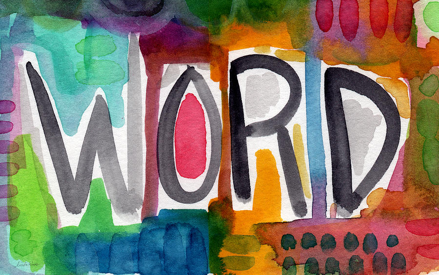 Word Painting - Word- Colorful Abstract Pop Art by Linda Woods