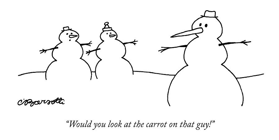 Would You Look At The Carrot On That Guy! Drawing by Charles Barsotti