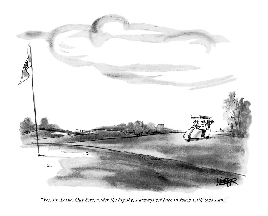 Yes, Sir, Dave. Out Here, Under The Big Sky Drawing by Robert Weber