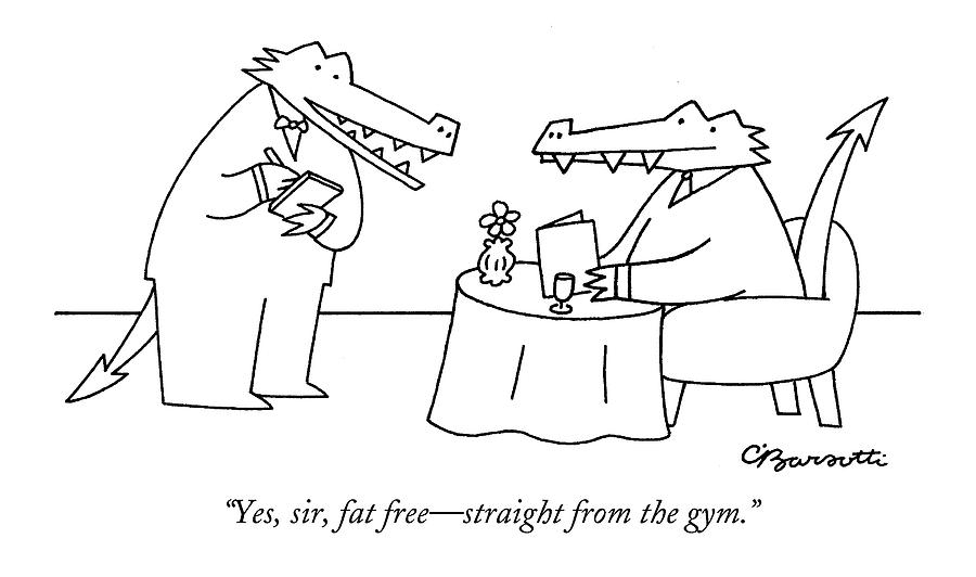 Yes, Sir, Fat Free - Straight From The Gym Drawing by Charles Barsotti