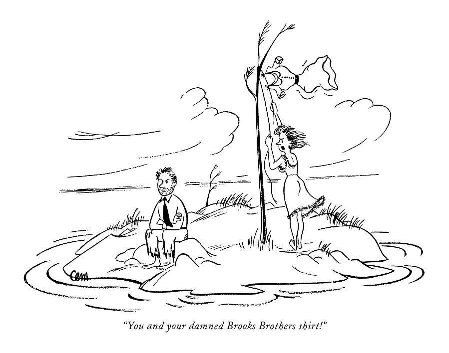 October 18th Drawing - You And Your Damned Brooks Brothers Shirt! by Charles E. Martin