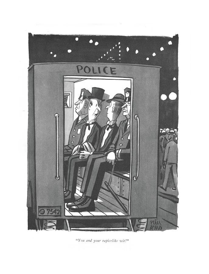 You And Your Rapierlike Wit! Drawing by Peter Arno