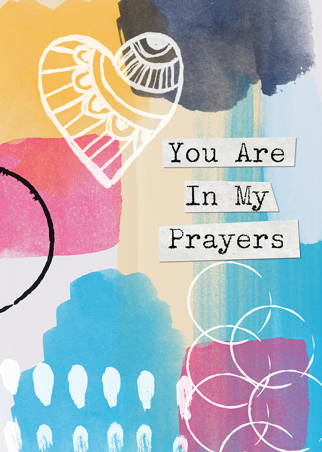 Prayers Painting - You Are In My Prayers- Colorful Greeting Card by Linda Woods
