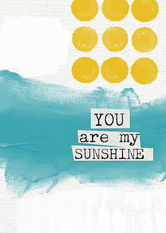 Love Painting - You Are My Sunshine- Abstract Mod Art by Linda Woods