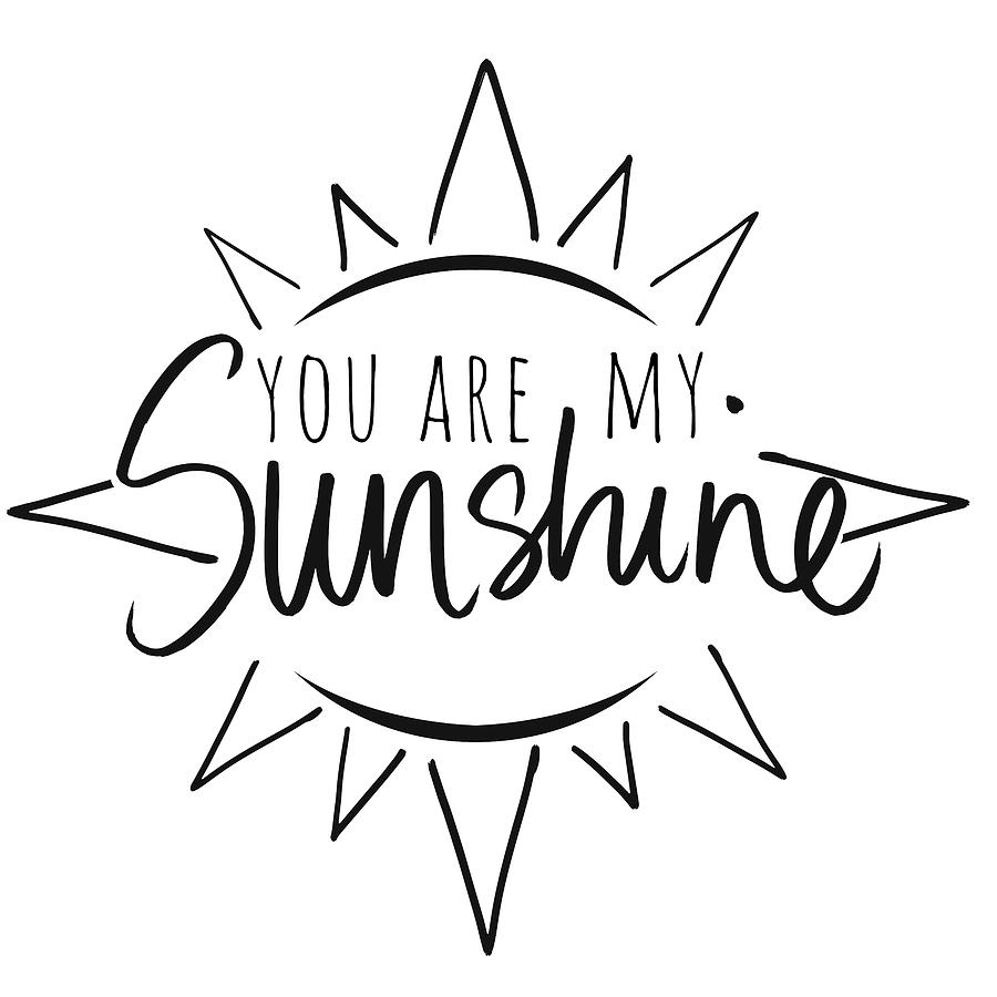 You Mixed Media - You Are My Sunshine With Sun by South Social Studio