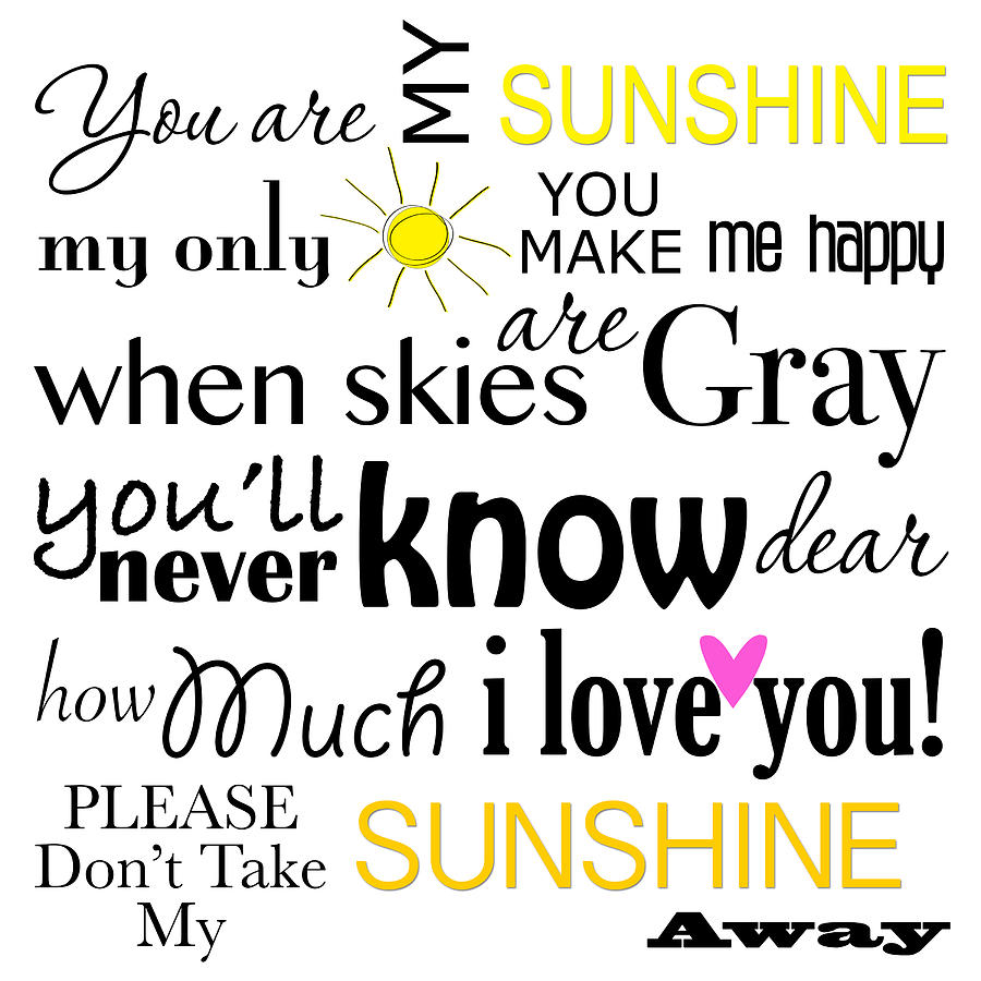 You Are My Sunshine Word Art Digital Art By Purple Moon