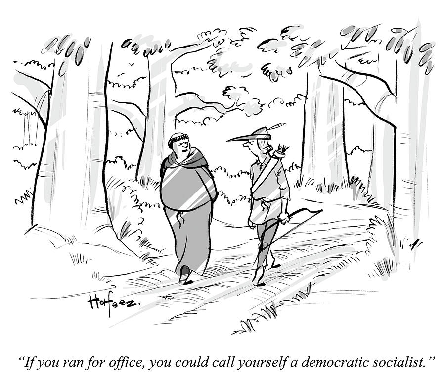 You Could Call Yourself A Democratic Socialist Drawing by Kaamran Hafeez