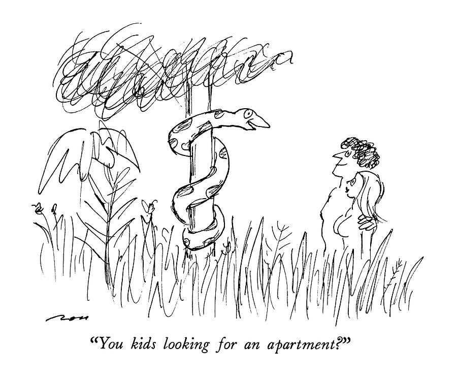 You Kids Looking For An Apartment? Drawing by Al Ross