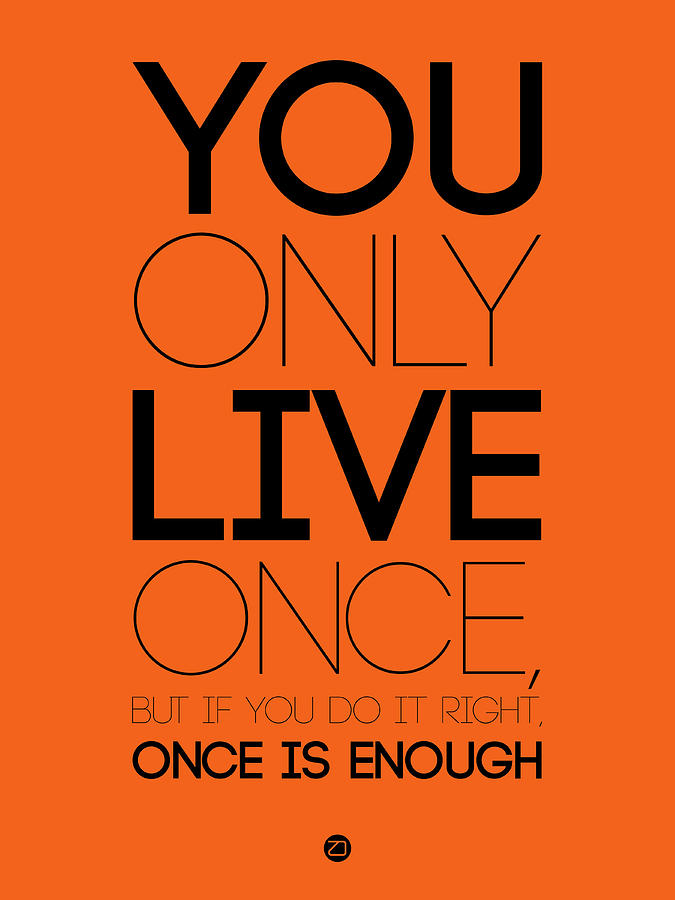 Motivational Digital Art - You Only Live Once Poster Orange by Naxart Studio