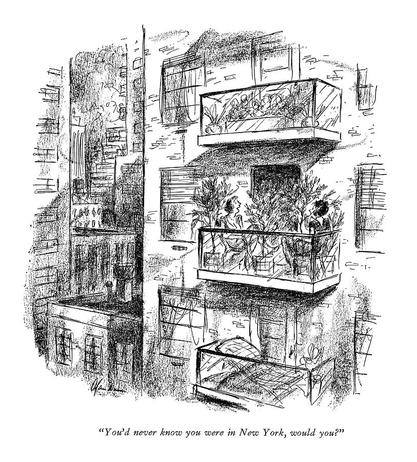 Youd Never Know You Were In New York Drawing by Alan Dunn