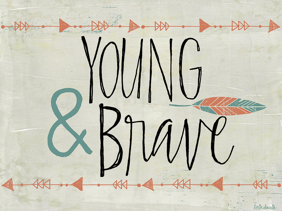Aztec Painting - Young And Brave by Katie Doucette