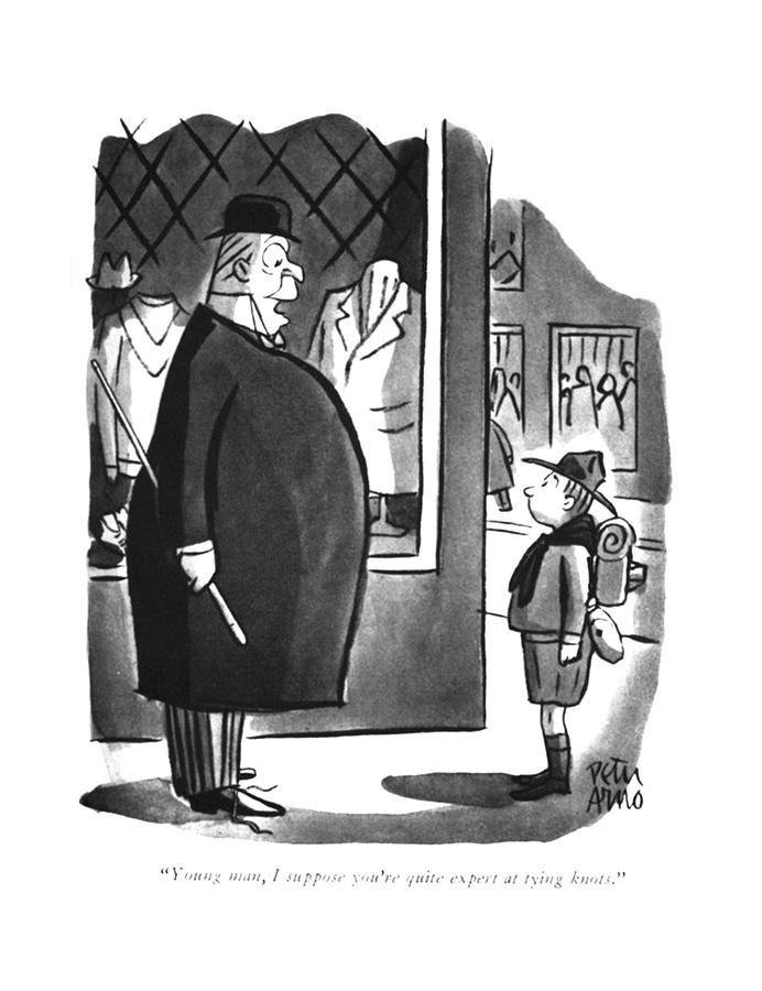 Young Man, I Suppose Youre Quite Expert At Tying Drawing by Peter Arno