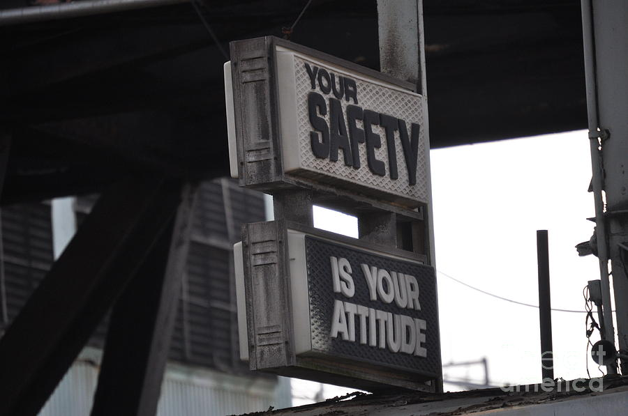 Your Safety Is Your Attitude by SALENE KRAEMER