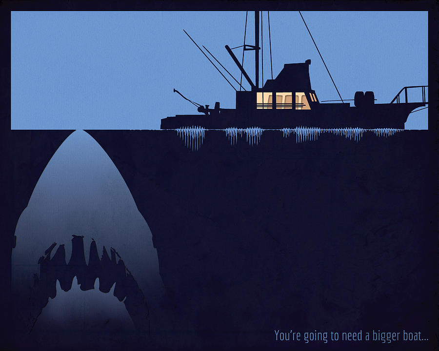 Jaws Mixed Media - Youre Going To Need A Bigger Boat by Dak Mannella