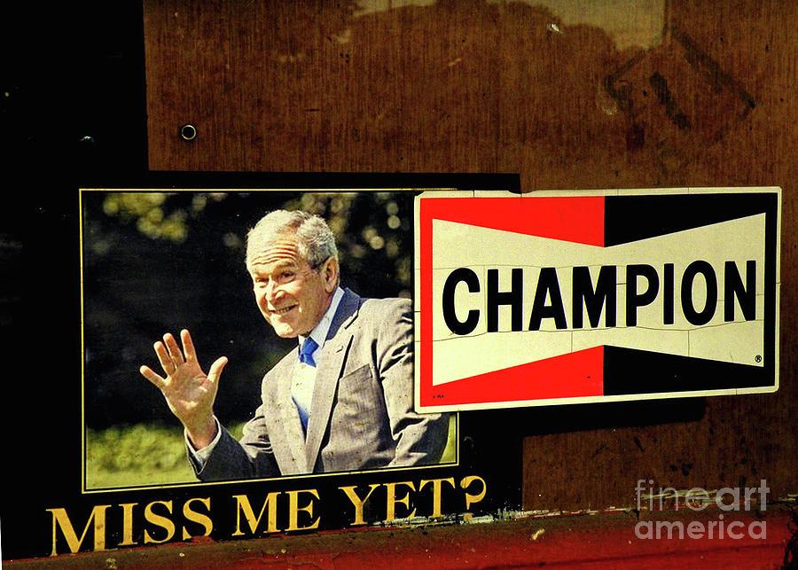 George Bush Photograph -  Champ Not Villain by Joe Jake Pratt