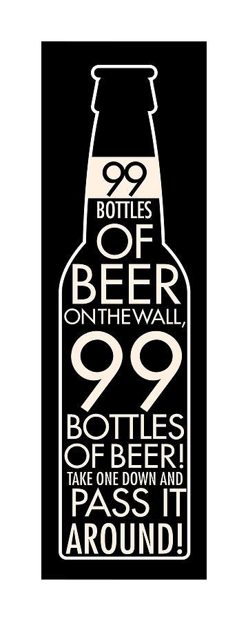 99 Bottles Of Beer Digital Art by Geoff Strehlow
