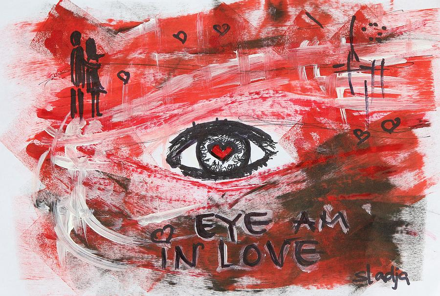 Love Painting - Eye Am In Love by Sladjana Lazarevic