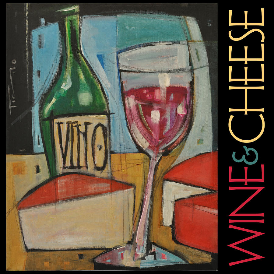Red Wine And Cheese Poster Painting by Tim Nyberg Wine And Cheese Art