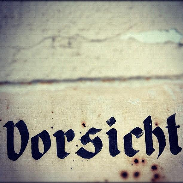 Sign Photograph - Vorsicht - caution - old german sign by Matthias Hauser