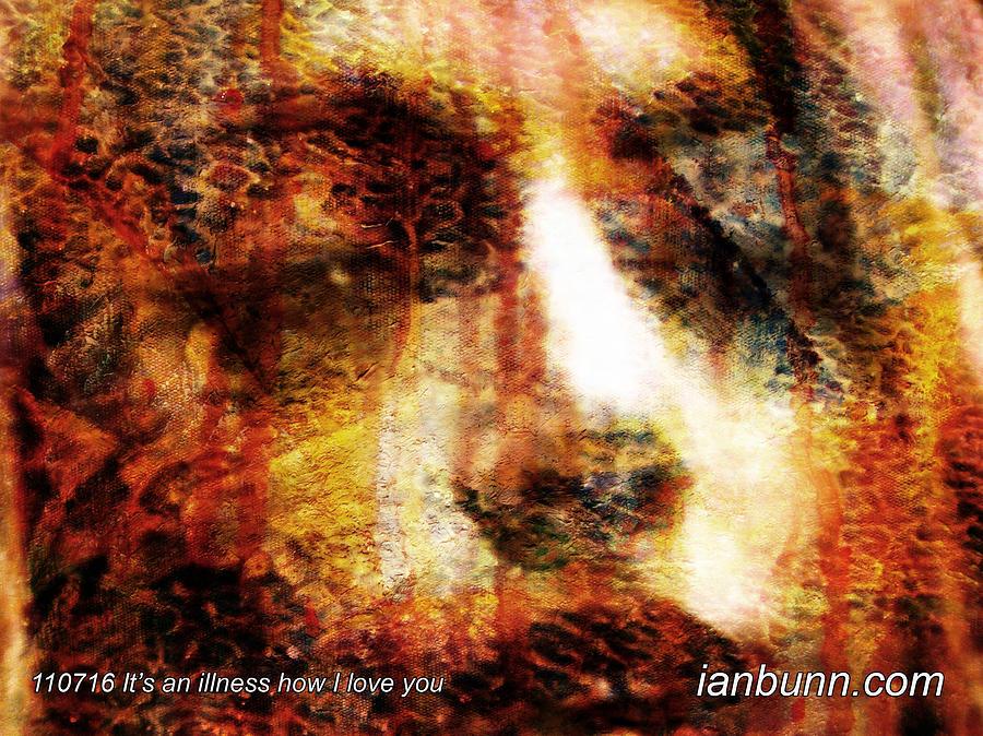 Contemporary Culture Digital Art - 110716 Its An Illness How I Love You by Ian Bunn