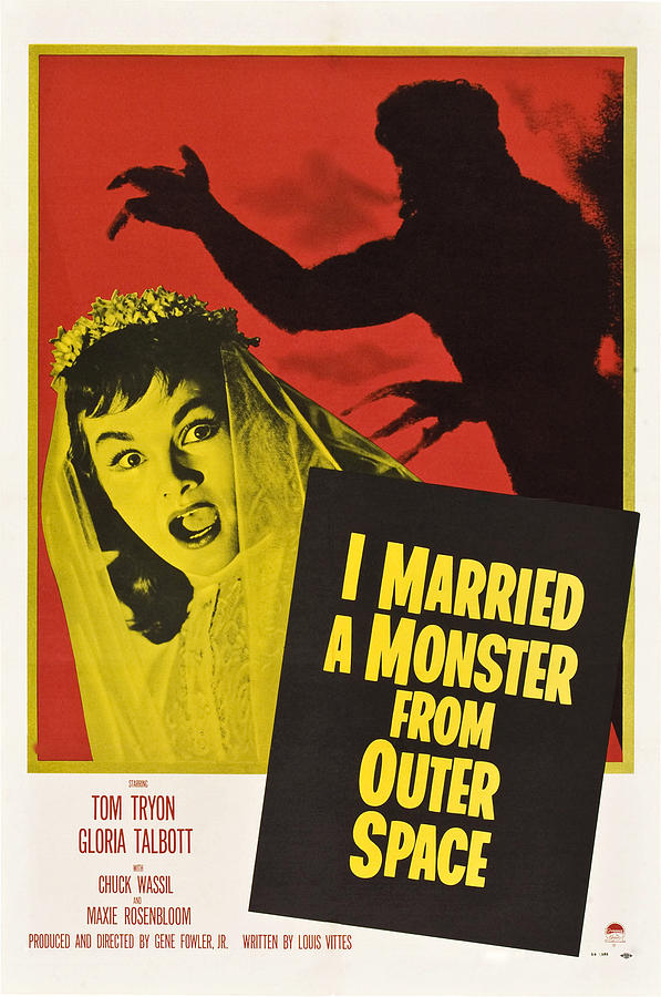 Bride Photograph - I Married A Monster From Outer Space by Everett