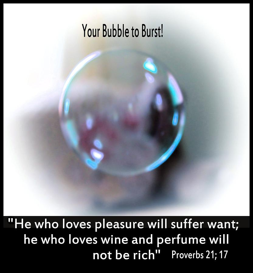 Bible Verse Photograph - A Bubble by Myrna Migala