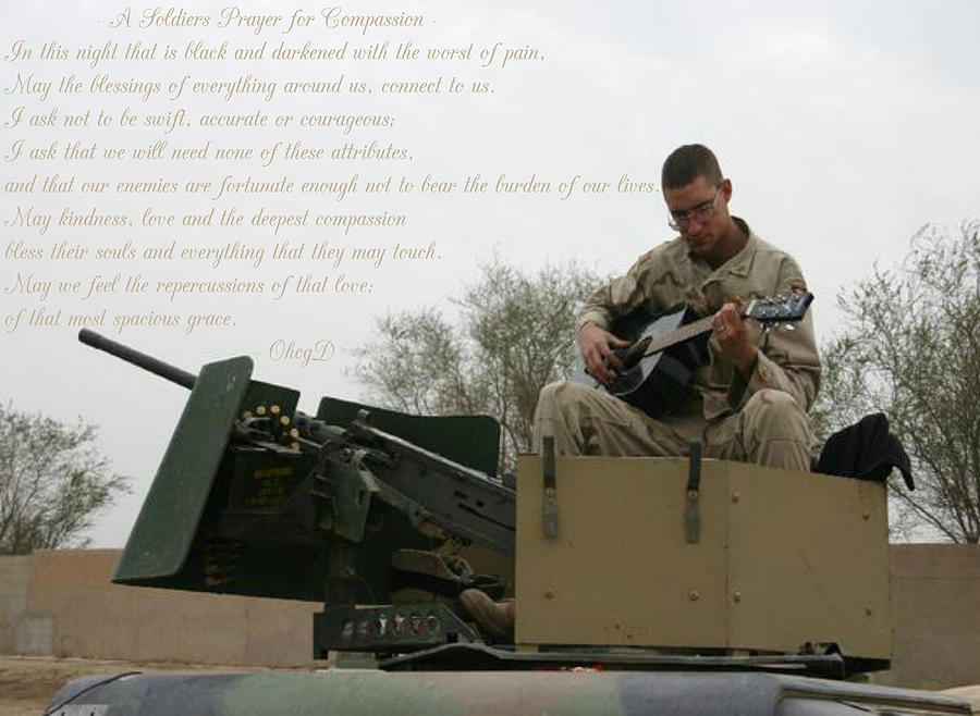Iraq Photograph - A Soldiers Prayer For Compassion by Dennis Welch
