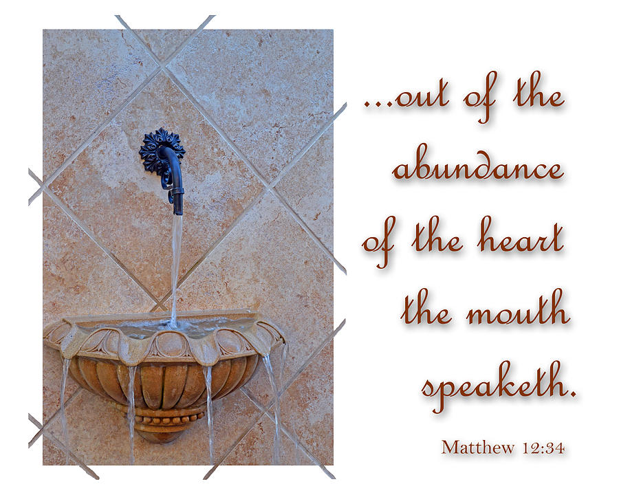 Christian Photograph - Abundance Of The Heart by Larry Bishop