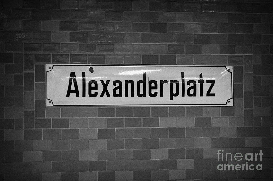 Berlin Photograph - Alexanderplatz Berlin U-bahn Underground Railway Station Name Plates Germany by Joe Fox