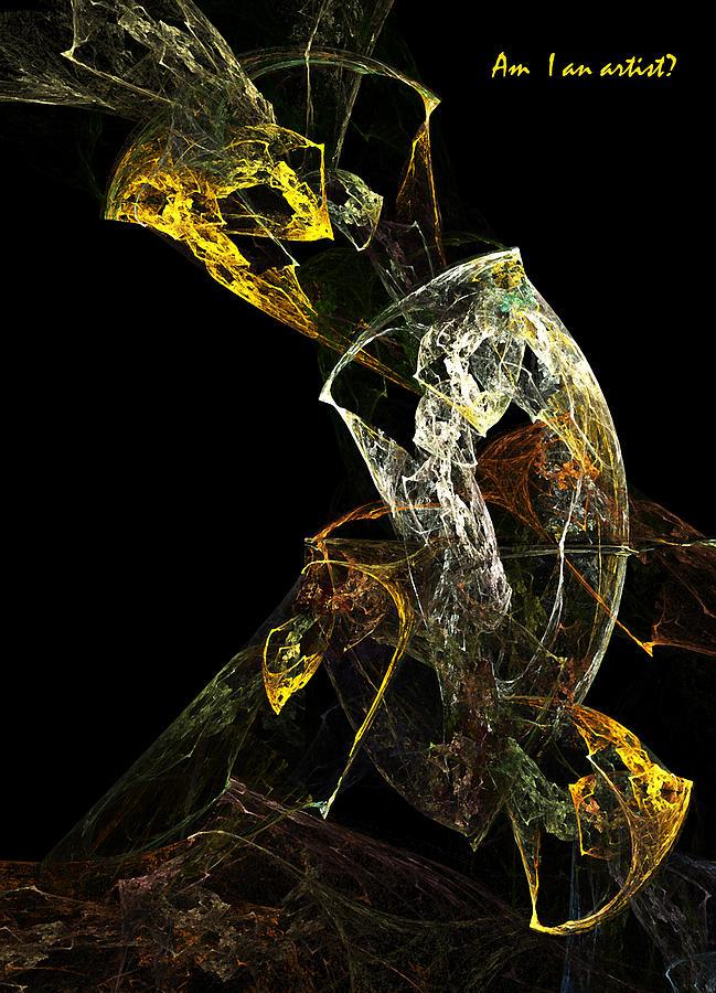 Artist Digital Art - Am I An Artist by Xianadu Artifacts