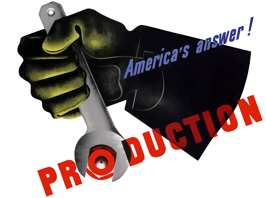 American Worker Painting - Americas Answer -- Production  by War Is Hell Store