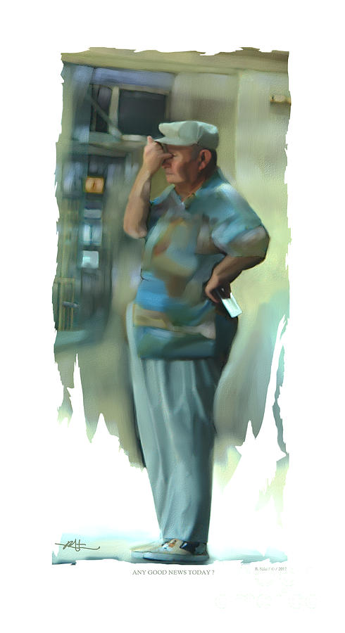 Man Painting - Any Good News Today . . . by Bob Salo