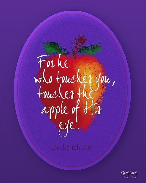 Scripture Art Prints Digital Art - Apple Of His Eye by Greg Long