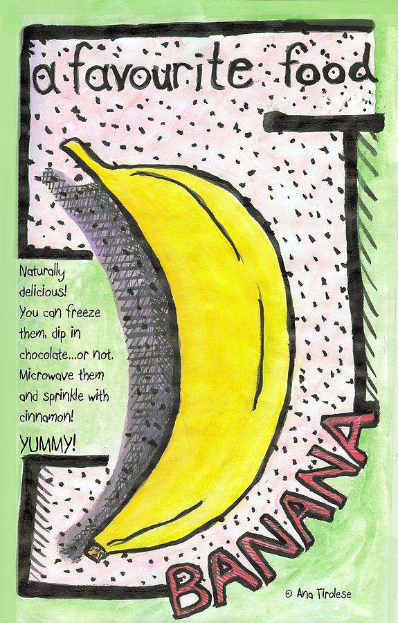 Banana Drawing - Banana by Ana Tirolese