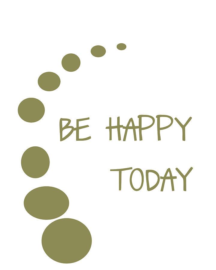 Be Happy Digital Art - Be Happy Today In Khaki by Georgia Fowler