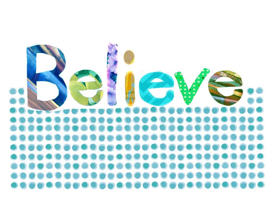 Believe Digital Art - Believe by Ann Powell