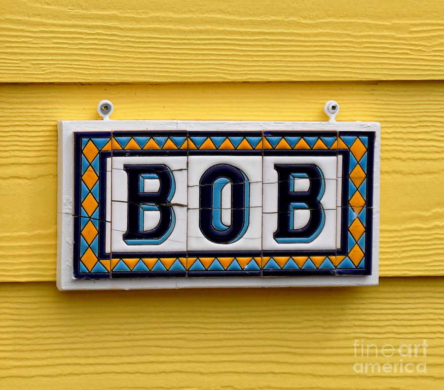Sign Photograph - BOB by Tanya  Searcy