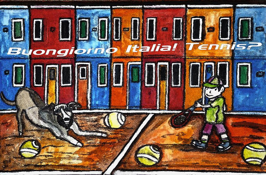 Tennis Painting - Bounjiorno Italia Tennis by Monica Engeler