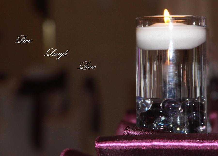 Live Laugh Love Photograph - Candle - Live Laugh Love by Travis Truelove