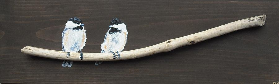 Chickadees Painting - Chickadee Chatter by Jana Caissie