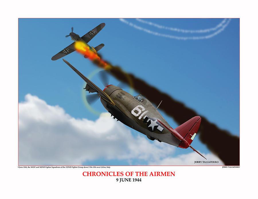 World War Two Digital Art - Chronicles Of The Airmen Nine June by Jerry Taliaferro