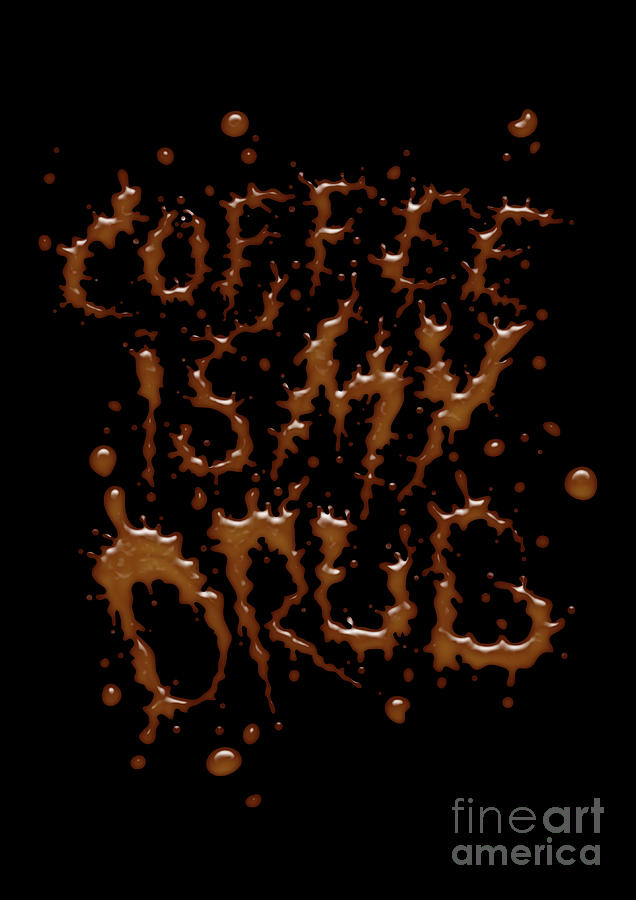Typography Digital Art - Coffe Is My Drug by Andreas  Leonidou