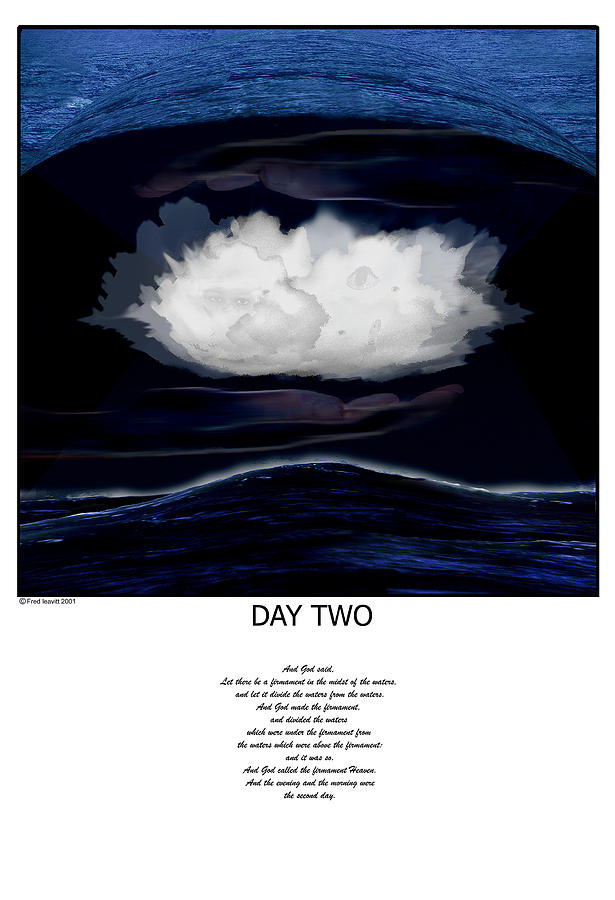 Seven Days Of Creation Digital Art - Day Two by Fred Leavitt