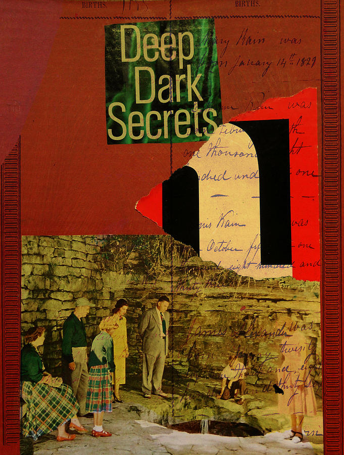 Collage Mixed Media - Deep Dark Secrets by Adam Kissel