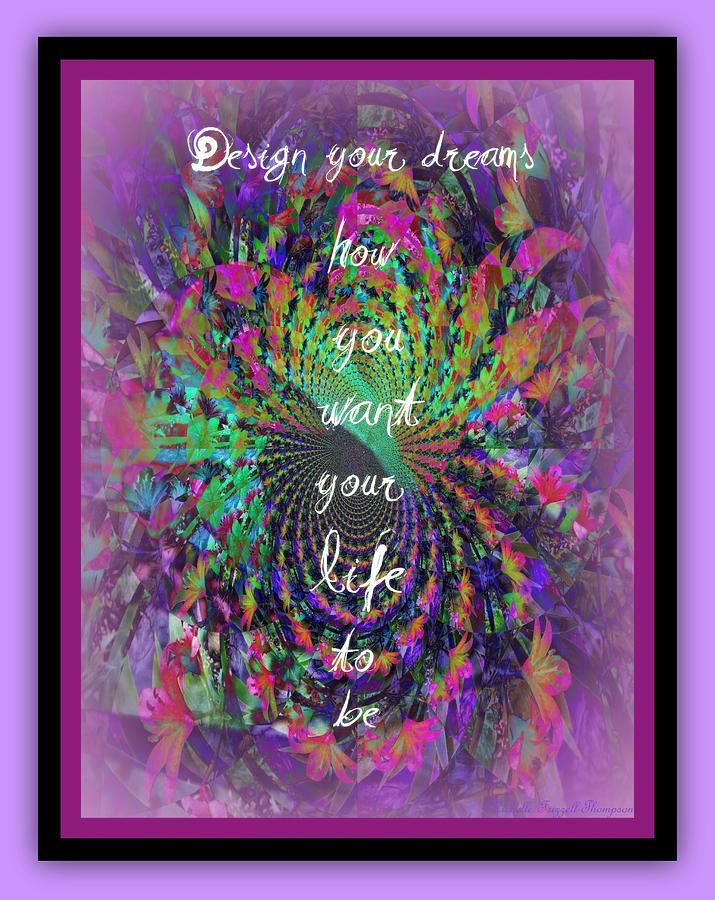 Design Digital Art - Design Your Dreams by Michelle Frizzell-Thompson