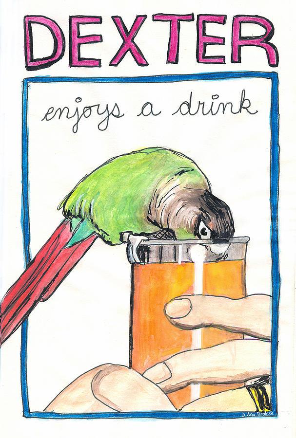 Dexter Drawing - Dexter Enjoys A Drink by Ana Tirolese