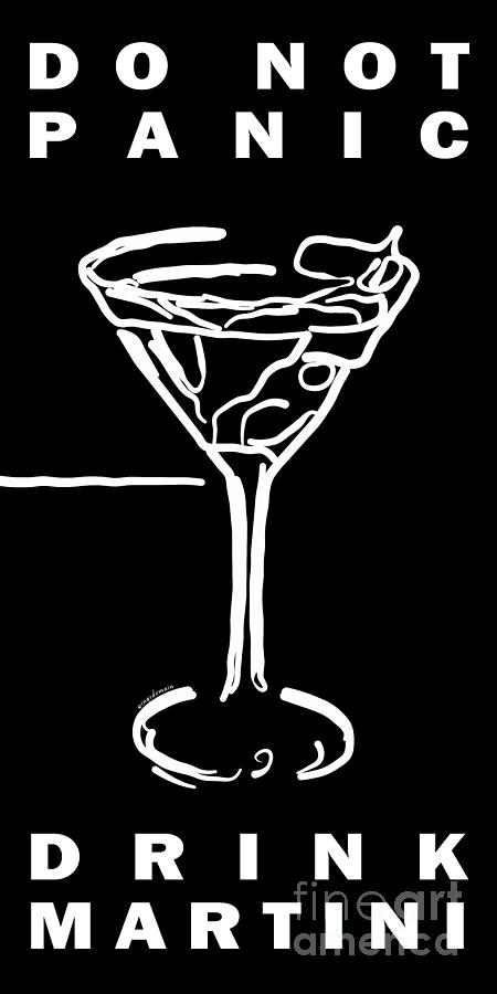 Alcohol Photograph - Do Not Panic - Drink Martini - Black by Wingsdomain Art and Photography