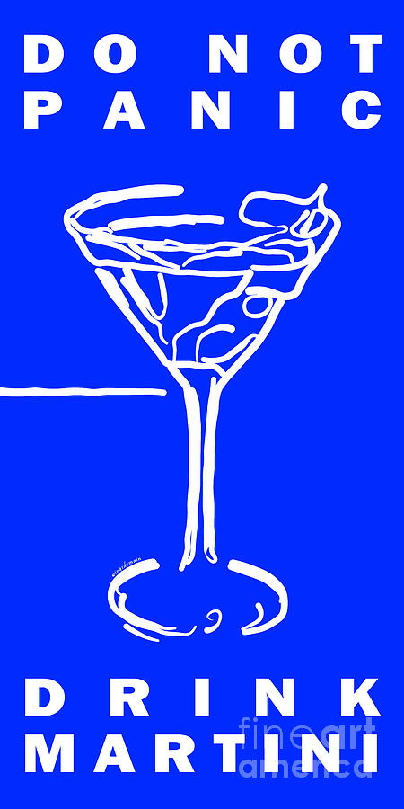 Alcohol Photograph - Do Not Panic - Drink Martini - Blue by Wingsdomain Art and Photography