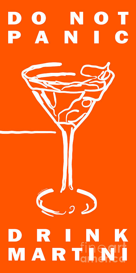 Alcohol Photograph - Do Not Panic - Drink Martini - Orange by Wingsdomain Art and Photography